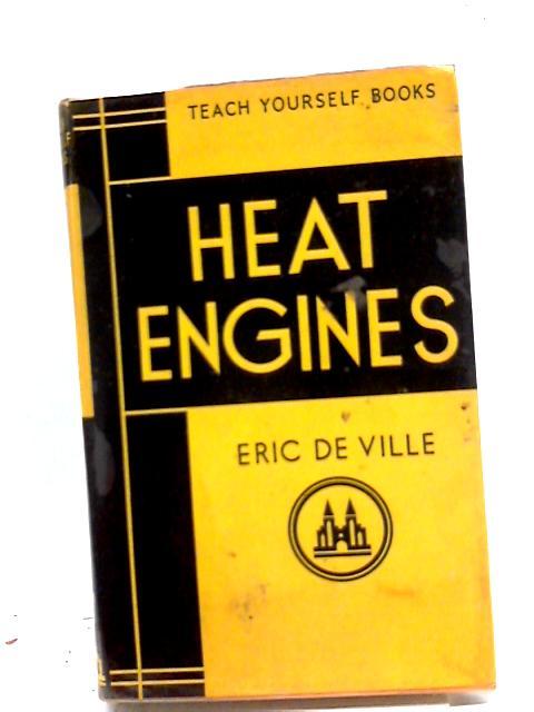 Teach Yourself Heat Engines by De Ville, E.