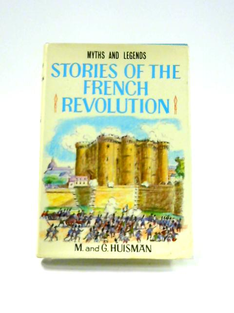 Stories of the French Revolution By M. Huisman