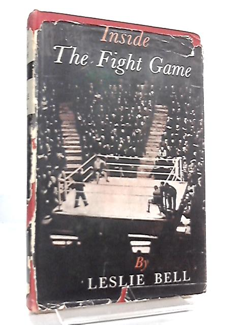 Inside the Fight Game By Leslie Bell