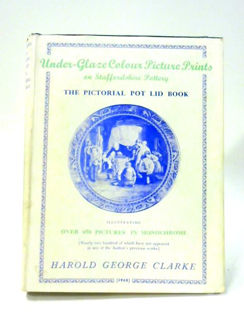 Under-Glaze Colour Picture Prints on Staffordshire Pottery by H.G. Clarke