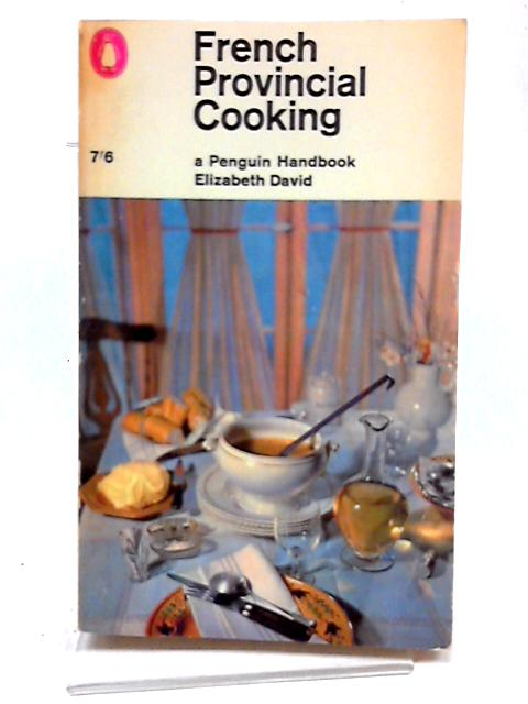 French Provincial Cooking by Elizabeth David