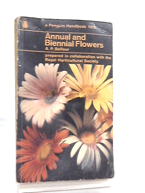 Annual and Biannual Flowers by Earl of Balfour