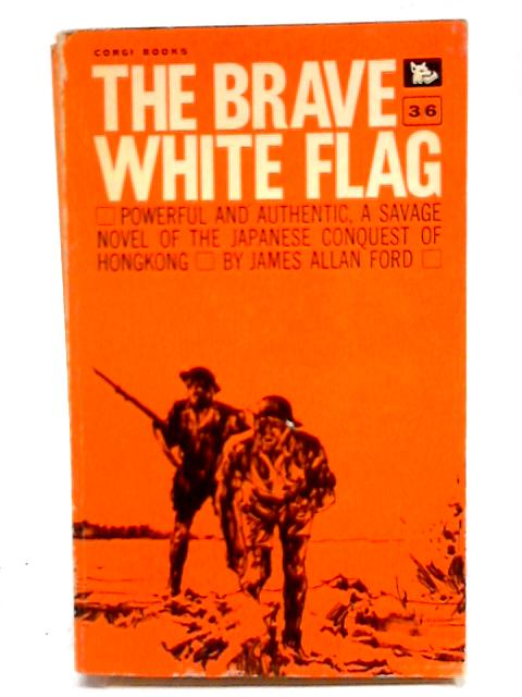 The Brave White Flag by James Allan Ford