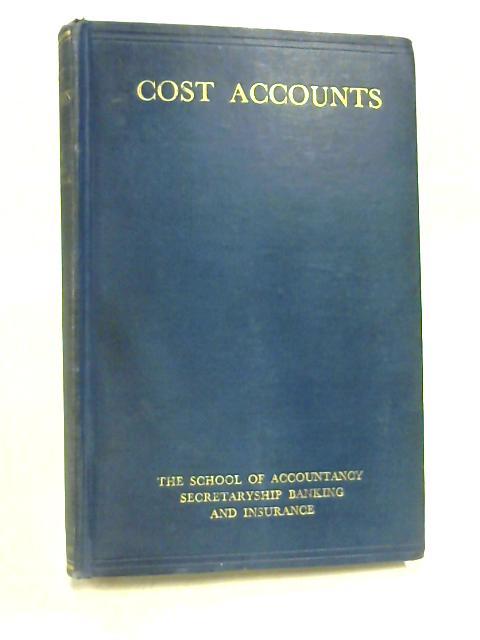 Cost Accounts by Walter W Bigg