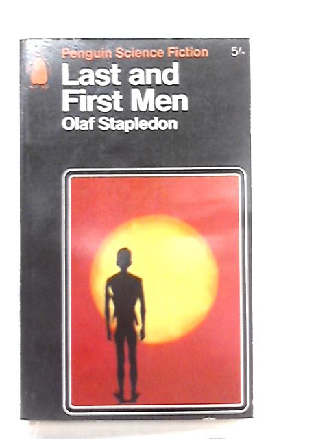 Last and First Men. A Story of the Near and Far Future by Olaf Stapledon