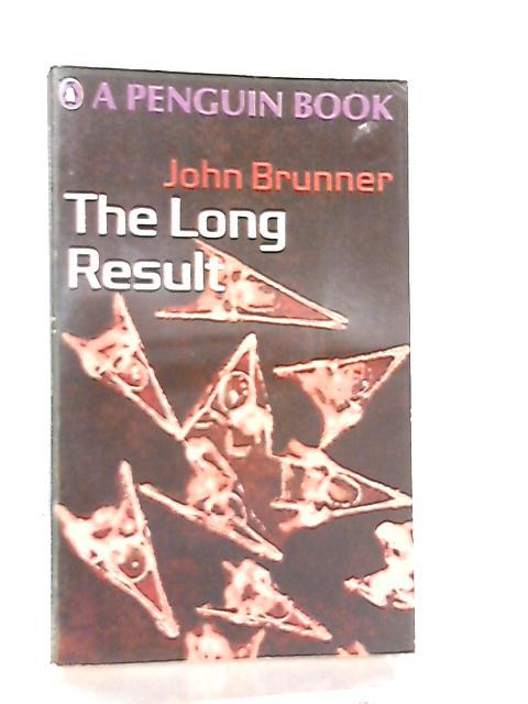 The Long Result (Penguin Science Fiction 2804) By John Brunner