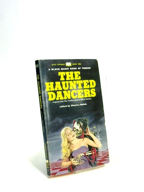 The Haunted Dancers by Charles Birkin