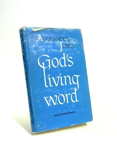 God's Living Word by Alexander Jones