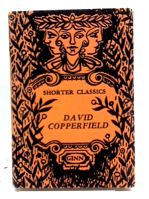 David Copperfield (Shorter Classics) By Charles Dickens
