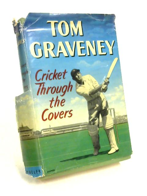 Cricket Through The Covers by Tom Graveney