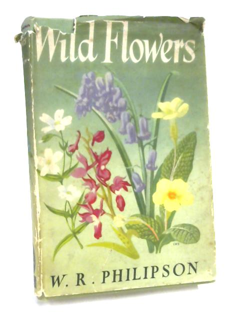 Wild Flowers by W. R. Philipson