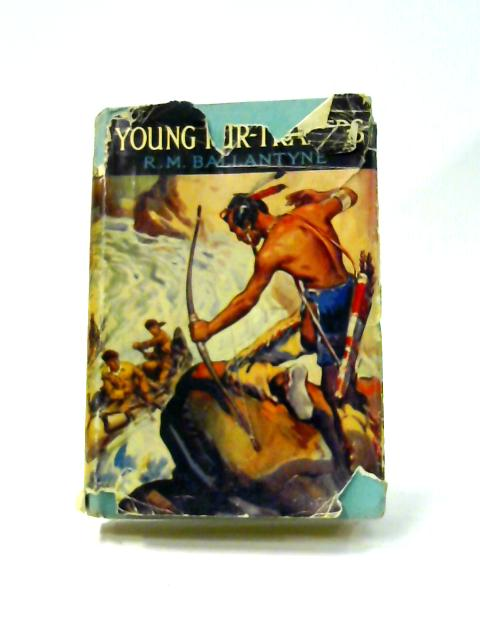 The Young Fur-Traders By R.M. Ballantyne