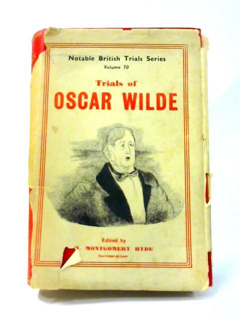 Trials of Oscar Wilde by H. Montgomery Hyde (ed)