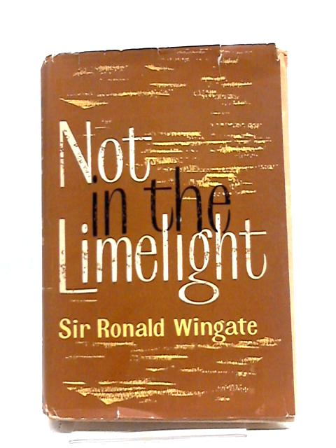 Not In The Limelight by Sir Ronald Wingate