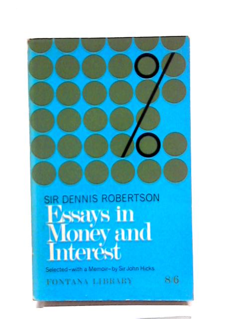 Essays in Money and Interest by D Robertson