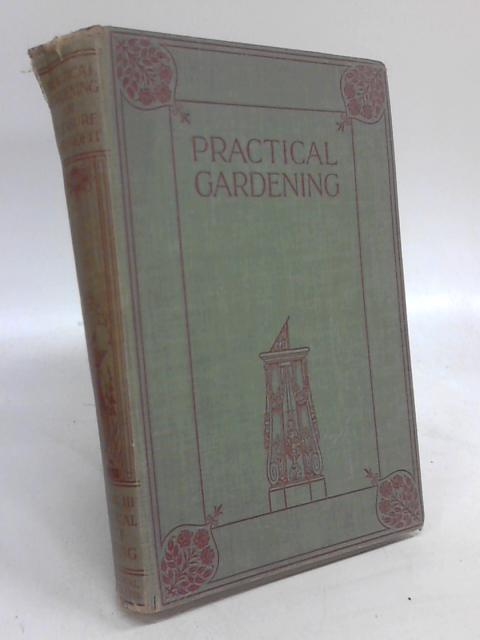 Practical Gardening for Pleasure and Profit Vol. III by Walter P Wright