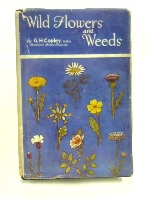 Wild Flowers and Weeds by G. H. Copley