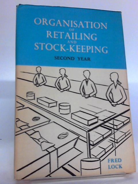 The Organisation of Retailing and Stock Keeping by Lock, F