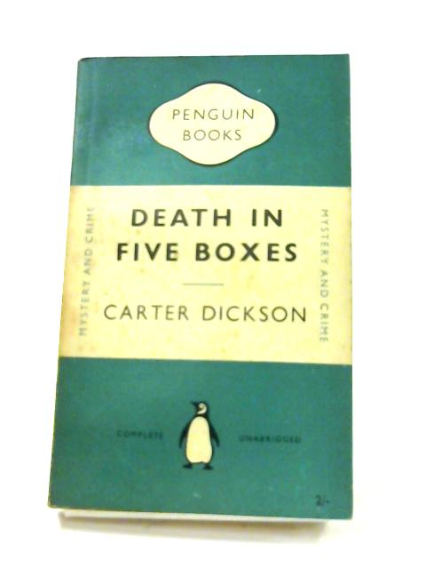 Death in Five Boxes by Carter Dickson