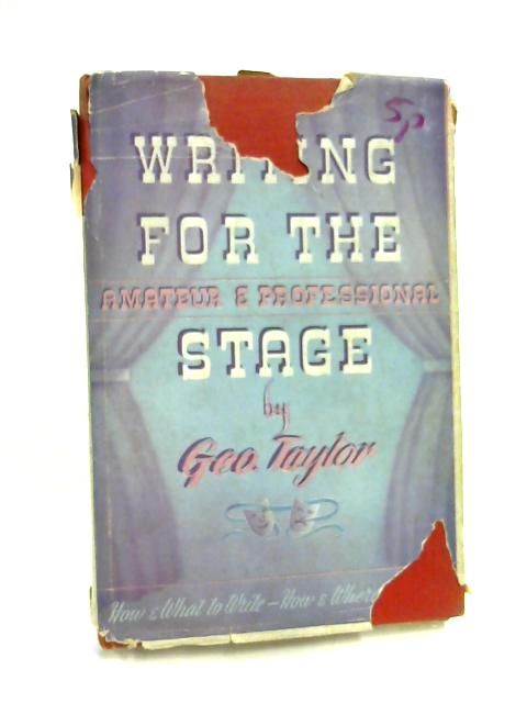 Writing for the Stage By George Taylor