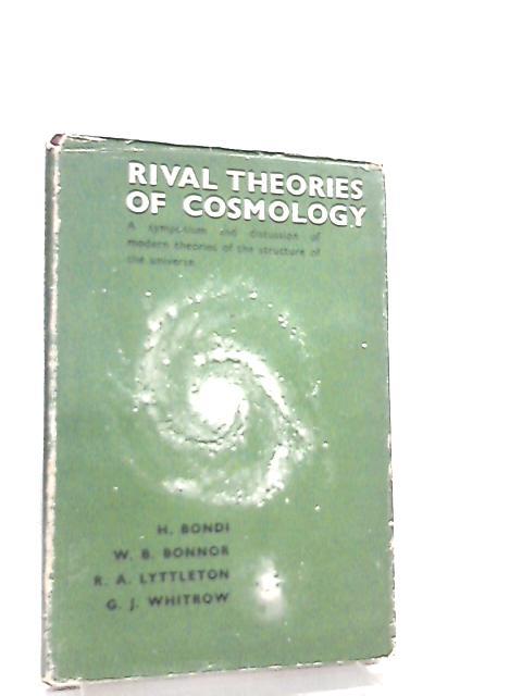 Rival Theories of Cosmology by H. Bondi et al