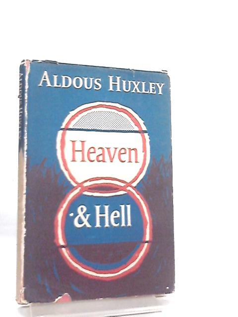 Heaven and Hell by Aldous Huxley