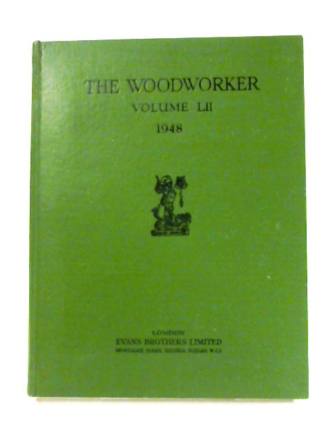The Woodworker: VOL LII by Evans