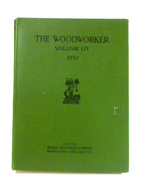 The Woodworker: Vol. LIV by Various