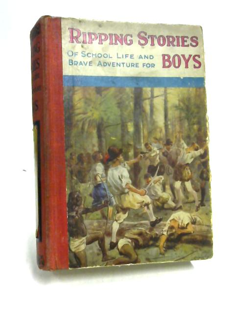 Ripping Stories of School Life and Adventure for Boys By Various