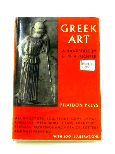 A Handbook of Greek Art by G.M.A. Richter