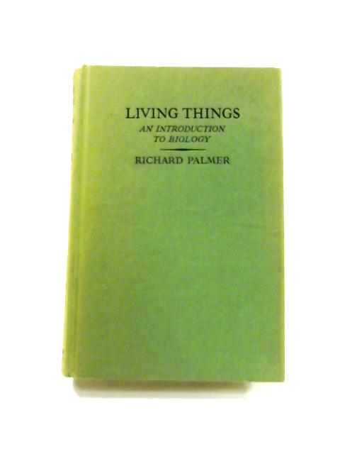 Living Things: An Introduction to Biology by Richard Palmer