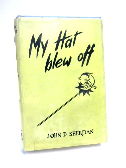My Hat Blew Off by John D. Sheridansheridan