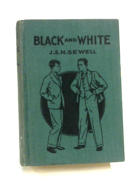 Black and White, etc by J. S. N. Sewell