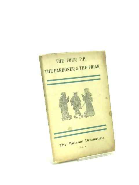 The Pardoner and the Friar. The Four P.P. by John Heywood