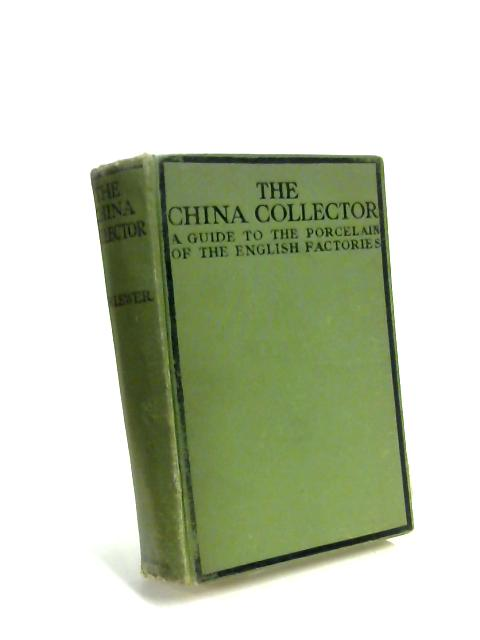 The China Collector by H. William Lewer