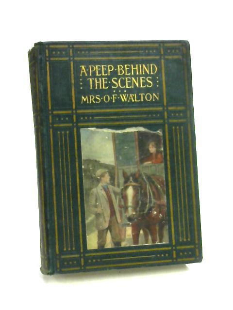 A Peep Behind the Scenes by Walton