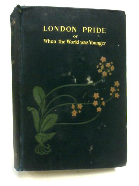 London Pride or When the World Was Younger by M. E. Braddon
