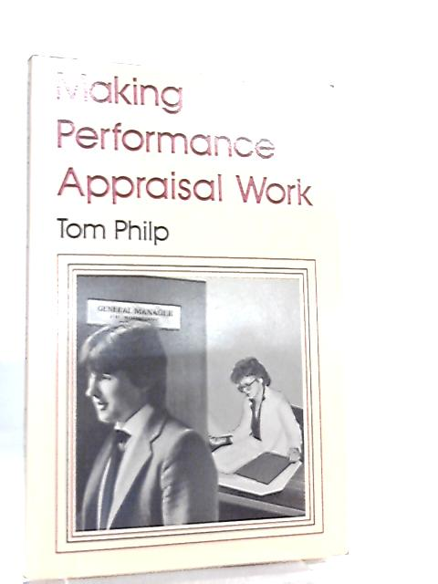 Making Performance Appraisal Work by Tom Philp