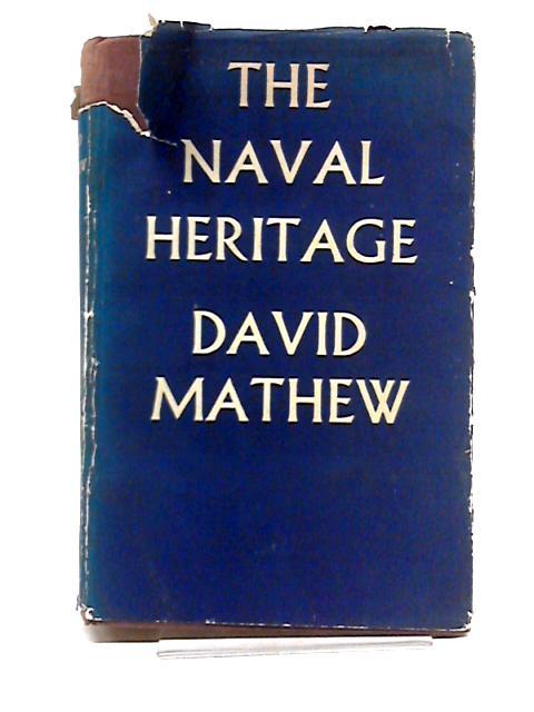 The Naval Heritage by Mathew, David
