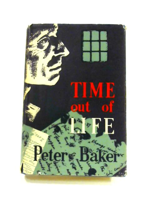 Time Out of Life By Peter Baker