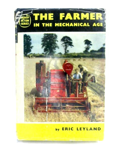 The Farmer In The Mechanical Age by Eric Leyland