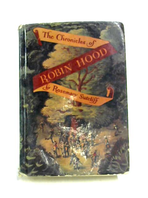 The Chronicles of Robin Hood by Rosemary Sutcliff