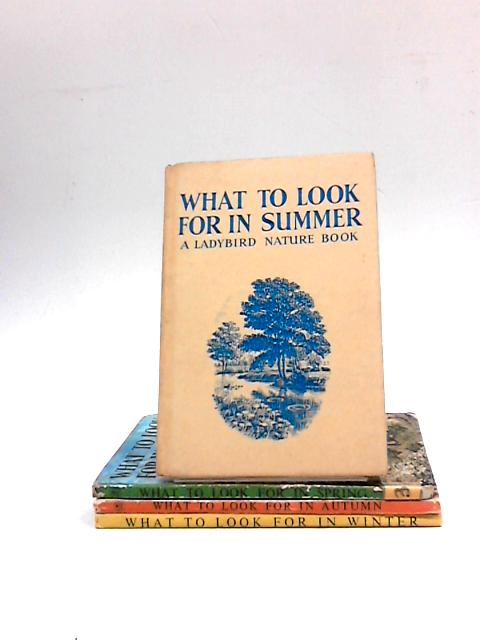 What To Look For In Spring, Summer, Autumn, Winter (4x Books) by E.L.Grant Watson