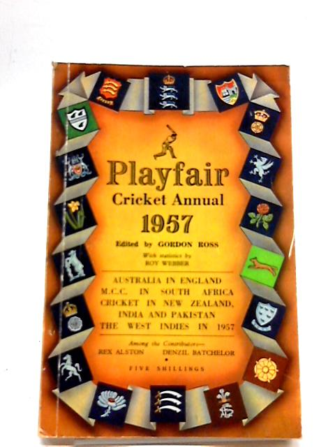 Playfair Cricket Annual 1957 by Gordon Ross, (editor)