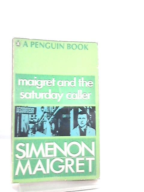 Maigret and the Saturday Caller by Georges Simenon