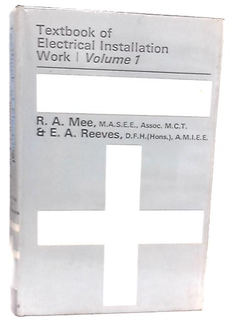 Textbook of Electrical Installation Work, Vol I By R. A. Mee