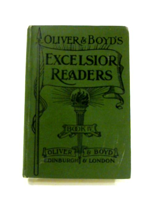 Oliver and Boyd's Excelsior Readers Book IV By Anon