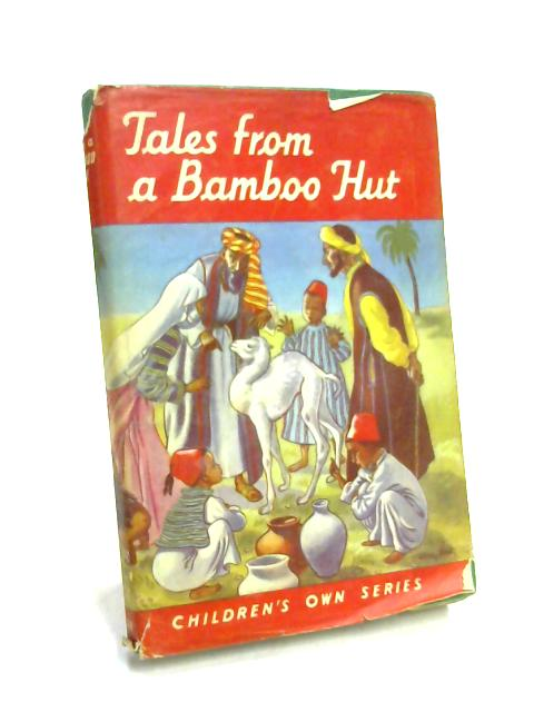 Tales from a Bamboo Hut By Archibald Hedley Matthews
