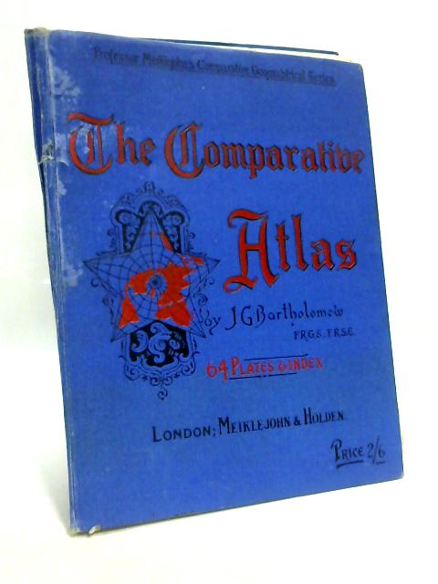 The Comparative Atlas: Physical and Political By J G  Bartholomew