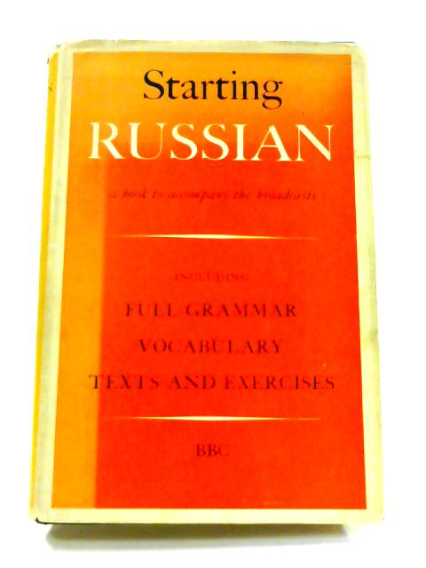 Starting Russian: Parts One and Two By Dennis Ward